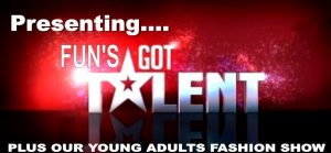 FUN`S GOT TALENT AND YOUNG ADULTS FASHION SHOW @ Families United Network